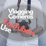 Vlogging Camera That YouTubers Use