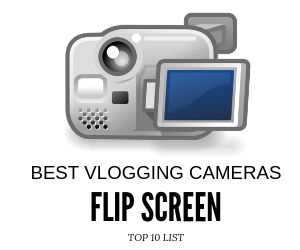 Best Vlogging Cameras with a flip screen