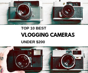 Best Vlogging Cameras Under 200 dollars