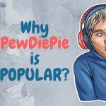 Why PewDiePie is so Popular