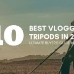 Best Vlogging Tripods in 2019