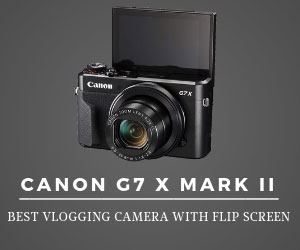 Best Vlogging Camera with Flip Screen Canon G7 Mark 2