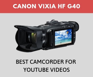 Best Camcorder for YouTube Canon VIXIA HF G40