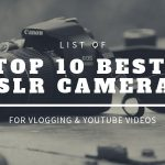 TOP 10 Best DLSR Vlogging Cameras for YouTube
