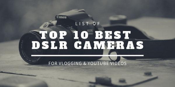 TOP 10 Best DLSR Vlogging Cameras for YouTube