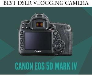 Vlogtribe Best DSLR Vlogging Camera