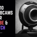 Best Webcams for YouTube and Twitch