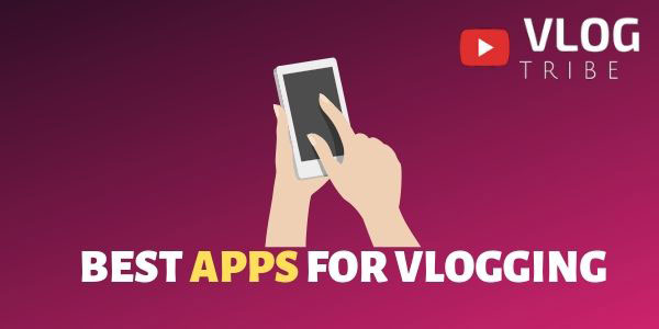 Best Vlogging Apps