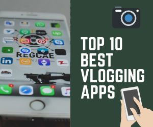 TOP 10 Best Vlogging Apps