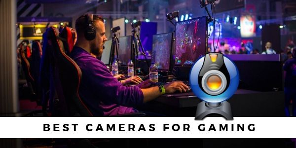 Best Cameras for Gaming