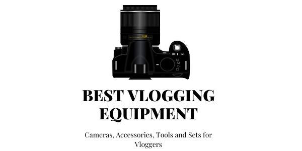 Best Vlog Equipment