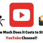 How Much Does it Costs to Start YouTube Channel