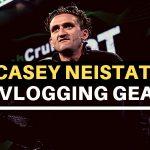 Casey Neistat Vlogging Gear