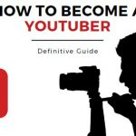 How to be a YouTuber - Guide
