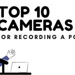 TOP 10 Best Cameras for Recording a Podcast