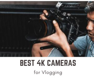4k Cameras for Vlogging YouTube
