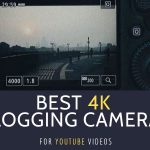 Best 4K Vlogging Cameras