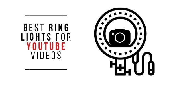 Best Ring Lights for YouTube Videos Vlogs