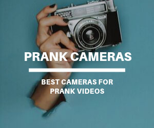 Cameras for Prank Videos
