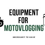 Equipment for motovlogging