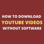 How to download YouTube videos without software