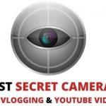 Best Secret Cameras for Vlogging and YouTube videos