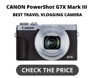 CANON PowerShot G7X Mark III Best Travel Vlogging Camera
