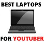 Best Laptops for YouTubers
