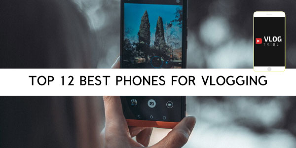 Best Smartphones for Vlogging