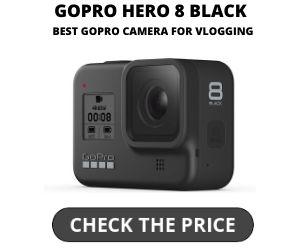 GoPro Hero 8 Black - Best GoPro for Vlogging