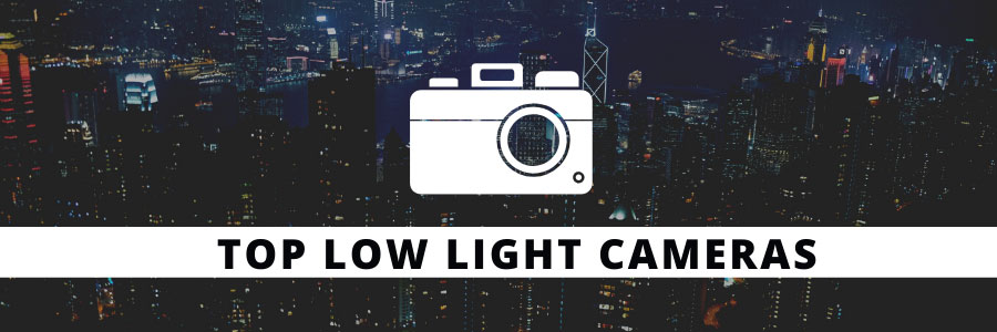 TOP LOW LIGHT CAMERAS