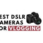 Best DSLR Cameras for YouTube Videos