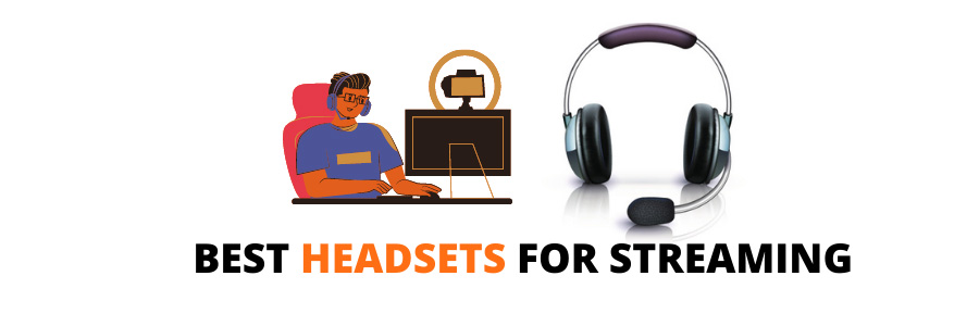 Best Headsets for Streaming and Gaming