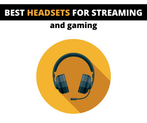 Best headsets for streaming