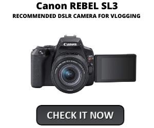 Best DSLR Vlogging Camera Canon REBEL SL3