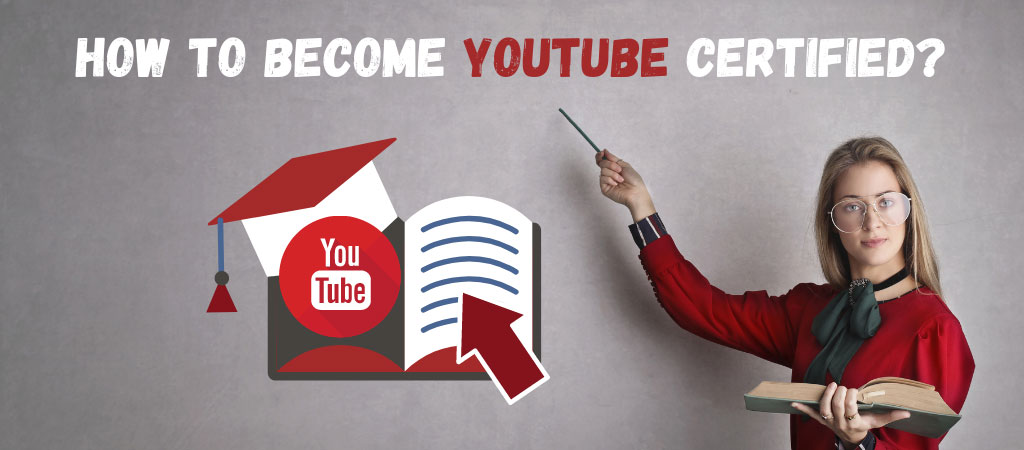 How To Become YouTube Certified