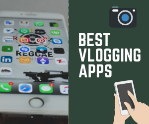 Best Vlogging Apps for Phones