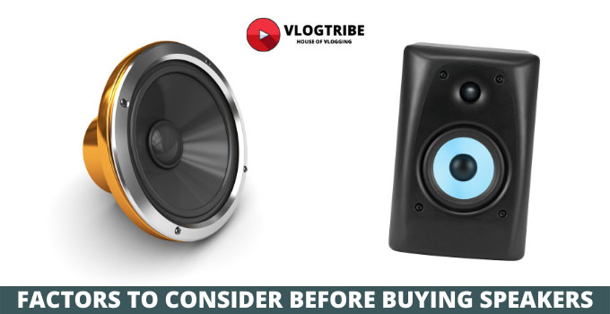 Factors to consider before buying speakers