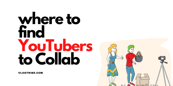 Where to find YouTubers to collab