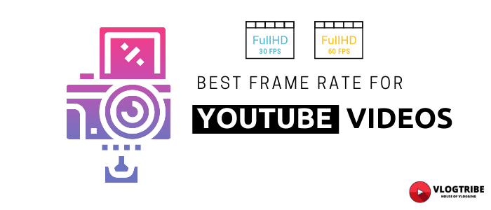 Best frame rate for YouTube videos