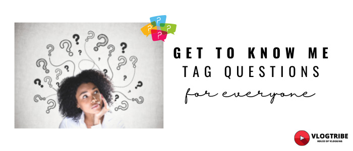 Get to know me tag questions