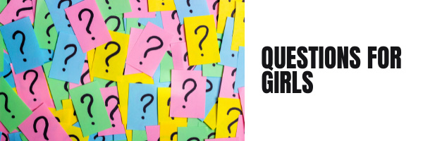 Get to know me tag questions for Girls