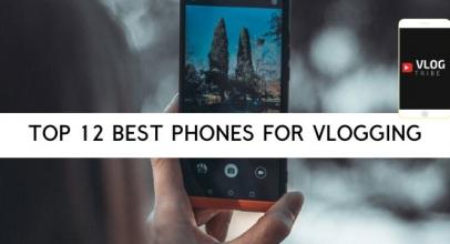 TOP 12 Best Phones for Vlogging in 2020