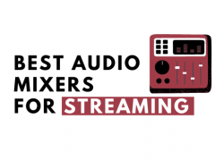 10 Best Audio Mixers For Streaming in 2021