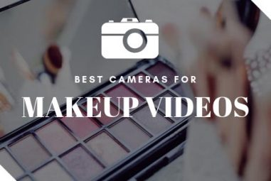 TOP 8 Best Cameras for YouTube Makeup Artists