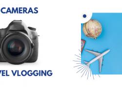 TOP 5 Best Travel Vlogging Cameras in 2021
