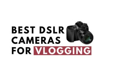 8 Best DSLR Cameras for Vlogging and YouTube in 2021