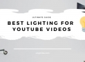 TOP 7 Best Lighting for YouTube Videos: ULTIMATE GUIDE
