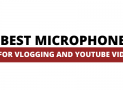 TOP 15 Best Microphones for YouTube Videos and Vlogging in 2020