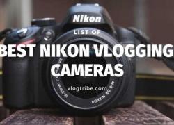 10 Best Nikon Vlogging Cameras in 2021